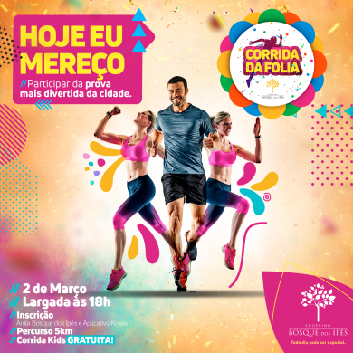 CORRIDA DA FOLIA AGITA O CARNAVAL NO SHOPPING BOSQUE DOS IPÊS